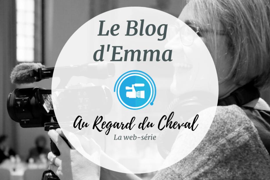 Le Blog d'Emma - la Web-série au Regard du Cheval