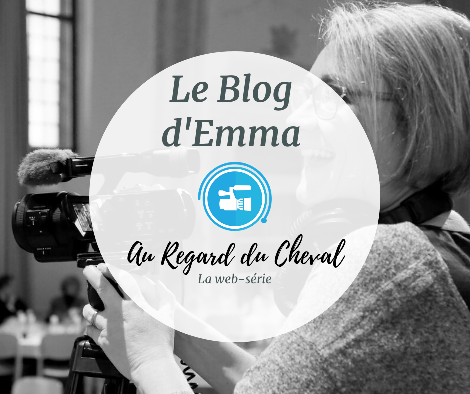Le Blog d'Emma – la Web-série au Regard du Cheval