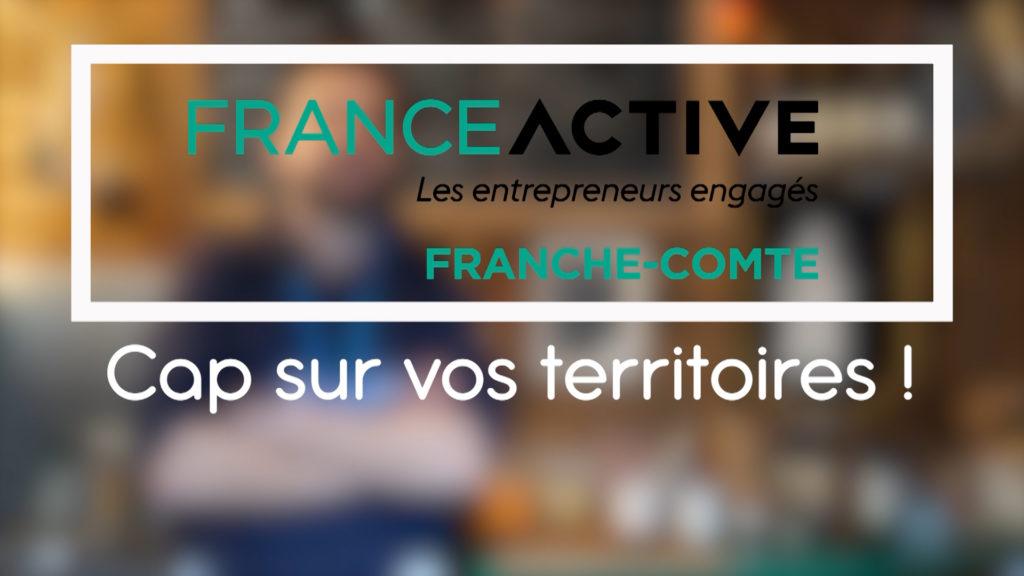 Cap sur vos territoires - France Active Franche-Comté - Carte blanche