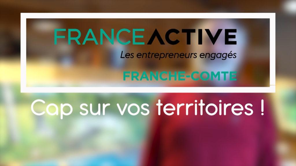 Cap sur vos territoires - France Active Franche-Comté - Maison des Vosges Saônoises